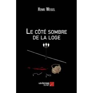 le-cote-sombre-de-la-loge-henri-weigel